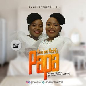 Download You're Mighty Papa By TeeKee