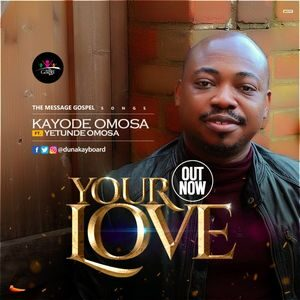 Download Your Love By Kayode Omosa Ft. Yetunde Omosa