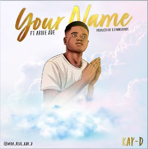 Download Your Name By Kay-D Ft. Arike Ade