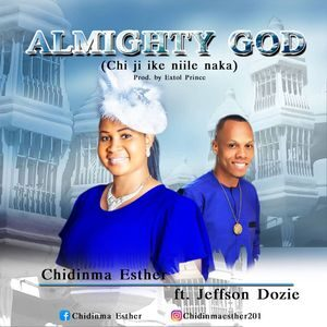 Download Almighty God By Chidinma Esther Ft. Jeffson Dozie