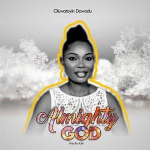 Download Almighty God By Oluwatoyin Dawodu