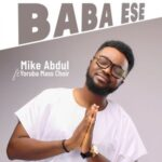 Mike Abdul - Baba Ese Ft. Yoruba Mass Choir