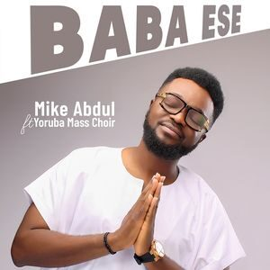 Download Baba Ese By Mike Abdul