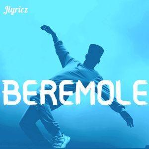 Download Beremole By Jlyricz