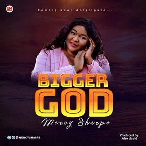 Download Bigger God By Mercy Sharpe