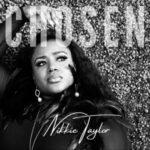 Nikkie Taylor - Chosen