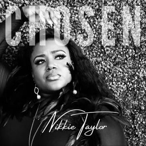 Download and Stream Chosen By Nikkie Taylor MP3