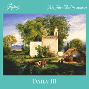Download Daily 3.0 By Jlyricz Ft. X-Isle the Wanderer