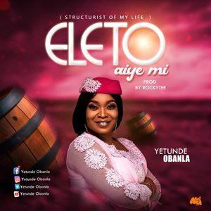 Download Eleto Aye Mi By Yetunde Obanla