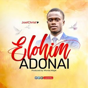 Download Elohim Adonai By Joel Shittu