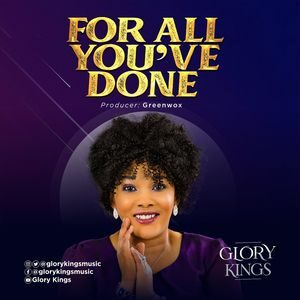 Download For All You've Done By Glory Kings