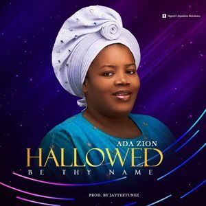 Download Hallowed Be Your Name By Ada Zion