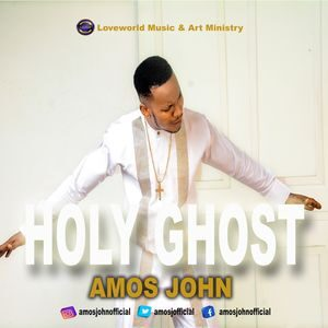Download Holy Ghost By Amos John