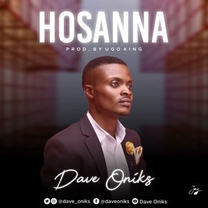 Download Hosanna By Dave Oniks