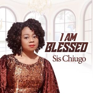 Download I Am Blessed By Sister Chiugo Anaedu