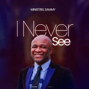 Download I Never See By Minstrel Sammy
