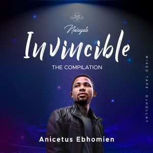 Download Invincible Album By Anicetus Ebhomien