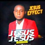 Jesus Effect - Jesus Jesus [MP3 and Lyrics]