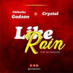 Chibuike Godson - Like Rain Ft. Crystal Songz