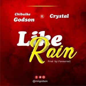 Download Like Rain By Chibuike Godson Ft. Crystal Songz