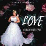 Agbani Horsfall - Love [MP3 and Video]