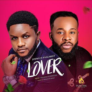 Download Lover By Jimmy D Psalmist Ft. Prospa Ochimana