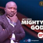 Ancy Gospel - Mighty God [MP3 and Lyrics]