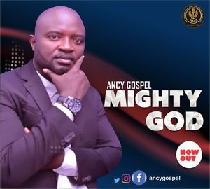Download Mighty God By Ancy Gospel