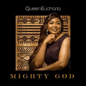 Download Mighty God By Queen Eucharia