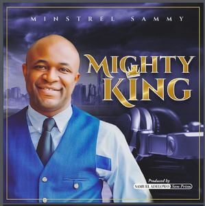 Download Mighty King Album By Minstrel Sammy