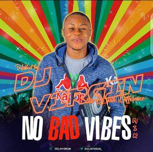 Download No Bad Vibes Mix By DJ Virgin