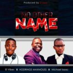 El Vibes - No Other Name Ft. Hodrings Maxmouss & Michael Isaac
