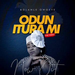 Download Odun Itura Mi By Bolanle Owoeye