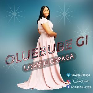 Download Oluebube Gi By Loveth Okpaga
