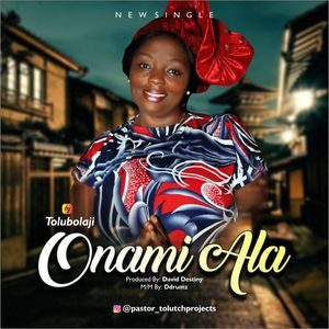Download Onami Ala By Tolu Bolaji