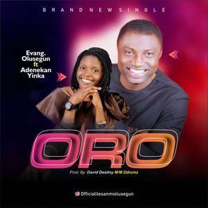 Download Oro By Evang. Olusegun Ft. Adenekan Yinka MP3