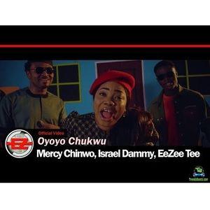Download Oyoyo Chukwu By Mercy Chinwo Ft. Israel Dammy, EeZee Tee