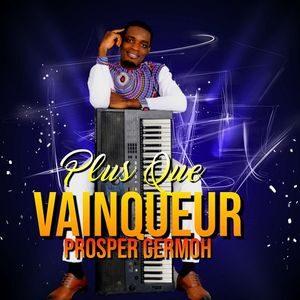 Download Plus Que Vainqueur By Prosper Germoh