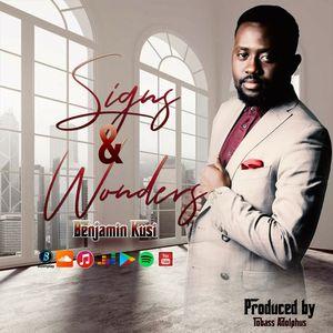 Download Signs and Wonders By Pastor Benjamin Kusi