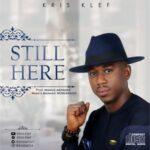 Kris Klef - Still Here [MP3, Video and Lyrics]