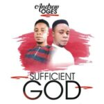 Andrew Oges - Sufficient God [MP3 and Lyrics]