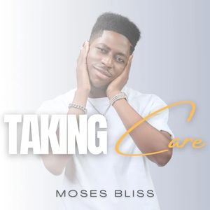 Download Taking Care By Moses Bliss
