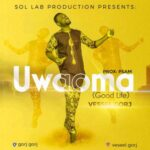 Vessel Gorj - Uwaoma (Good Life) [MP3 Download]