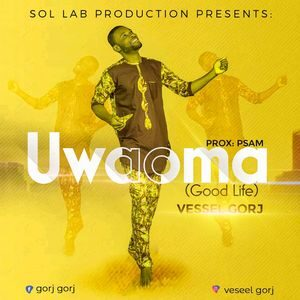 Download Umaoma (Good Life) By Vessel Gorj
