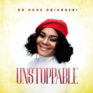 Download Unstoppable Album By Dr Uche Obiaraeri
