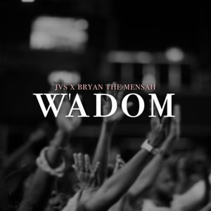Download and Stream W'adom Download and Stream By JVS Ft. Bryan The Mensah
