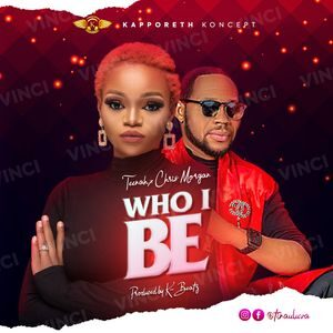 Download Who I Be By Teenah Ft. Chris Morgan