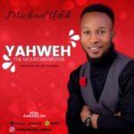 Michael Udoh - Yahweh [MP3 Download]
