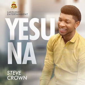 Download Yesu Na By Steve Crown