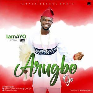 Download Arugbo Ojo By IamAyo Ft. Tomi Akewi